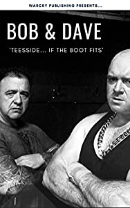Bob & Dave: 'Teesside... If the boot fits'