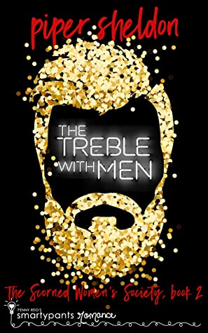The Treble With Men (Scorned Women's Society, #2)