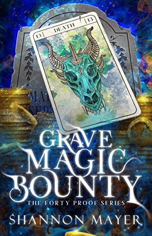 Grave Magic Bounty (Forty Proof #1)