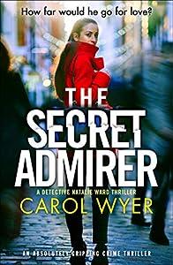 The Secret Admirer (Detective Natalie Ward #6)