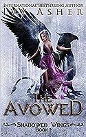 The Avowed (Shadowed Wings, #2)