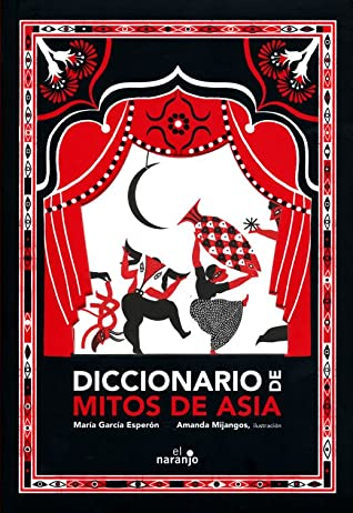 Diccionario De Mitos De Asia by María García Esperón