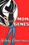 Mom Genes: A Novel (Forest River PTA Moms)