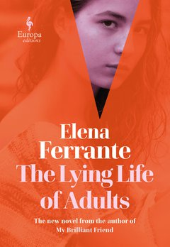 The Lying Life of Adults by Elena Ferrante