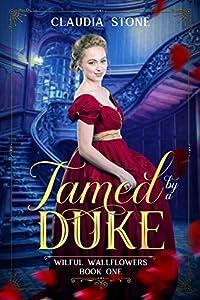 Tamed by a Duke (Wilful Wallflowers #1)