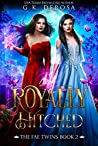 Royally Hitched: The Fae Twins (The Dark Fae #2)