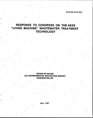 Response to Congress on the AEES ''Living Machine'' Wastewater Treatment Technology Oils and Grease Discharges from Food Service Establishments
