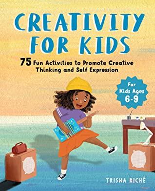 Creativity for Kids by Trisha Riché