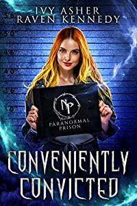 Conveniently Convicted (Paranormal Prison)