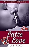 Latte Love (Vincent Street Valentines #4)