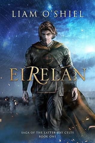 Download Eirelan Saga Of The Latter Day Celts 1 By Liam Oshiel