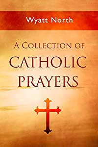 A Collection of Catholic Prayers