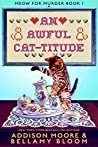 An Awful Cat-titude (MEOW FOR MURDER Book 1)