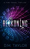 The Reckoning: A Time Travel Thriller (The Reckoning Series Book 1)