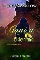 Guai a Elderland (Starfig Investigation Vol. 1)