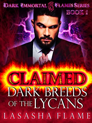 Claimed: Dark Breed of the Lycans  (Dark Immortal Flames Series Book 1 )