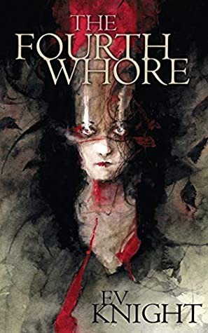 The Fourth Whore by EV Knight
