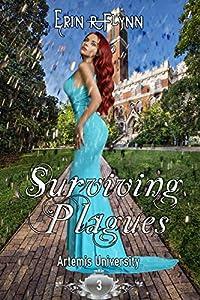 Surviving Plagues (Artemis University, #3)