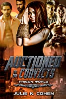 Auctioned to the Convicts (Prison World #1)