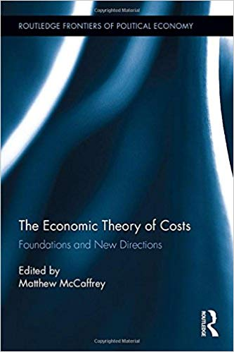The Economic Theory of Costs Foundations and New Directions