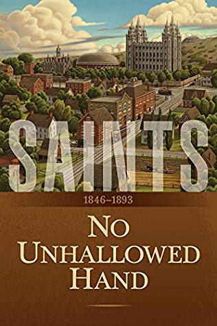 No Unhallowed Hand: 1846-1893 (Saints, #2)