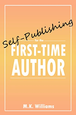 Self-Publishing for the First-Time Author (Author Your Ambition, #1)