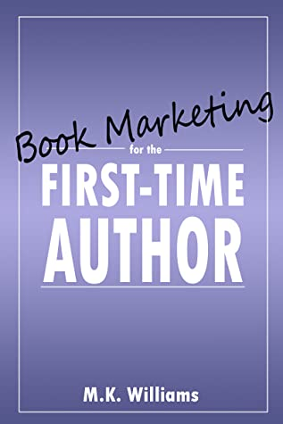 Book Marketing for the First-Time Author (Author Your Ambition, #2)