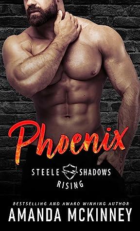 Phoenix (Steele Shadows Rising #1)