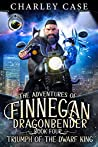 Triumph Of The Dwarf King (The Adventures of Finnegan Dragonbender #4)