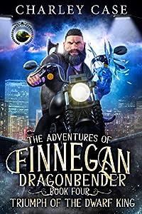 Triumph Of The Dwarf King (The Adventures of Finnegan Dragonbender #4)