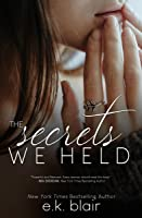 The Secrets We Held (Secrets and Truths Duet, #1)