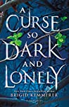 Book cover for A Curse So Dark and Lonely (Cursebreaker #1)