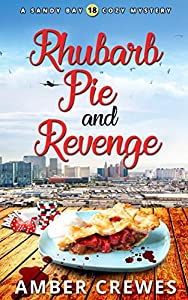 Rhubarb Pie and Revenge (Sandy Bay #18)