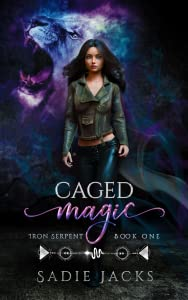 Caged Magic (Iron Serpent Chronicles, #1)