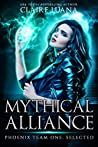 Phoenix Team One: Selected (Mythical Alliance: Phoenix Team Book 1)