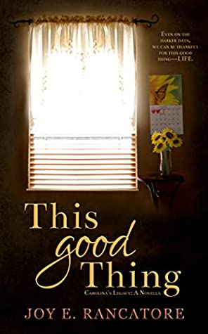 This Good Thing (Carolina's Legacy Collection Book 1)