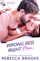 Wrong Bed, Right Man (Accidental Love #3)