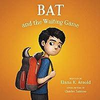 Bat and the Waiting Game (Boy Called Bat, #2)