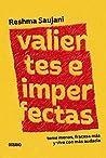 Valientes e imperfectas: Teme menos, fracasa más y vive con más audacia (Para estar bien)
