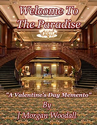 Welcome to the Paradise: A Valentine's Day Memento