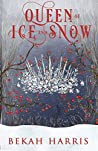 Queen of Ice and Snow (Iron Crown Faerie Tales, #6)