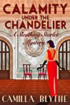 Calamity under the Chandelier (Sleuthing Starlet Mystery #1)