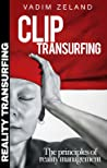 CLIP TRANSURFING - The principles of reality management