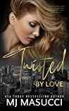 Twisted by Love (Full Circle, #3)