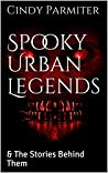 Spooky Urban Legends : & The Stories Behind Them