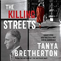 The Killing Streets: Uncovering Australia's First Serial Murderer