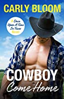 Cowboy Come Home (Once Upon a Time in Texas, #2)