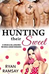 Hunting their Sweet (Hunted by Billionaires, #7)
