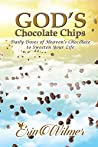 God's Chocolate Chips: Daily Doses of Heaven's Chocolate to Sweeten Your Life