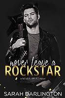 Never Leave a Rockstar (Never Trust, #4)